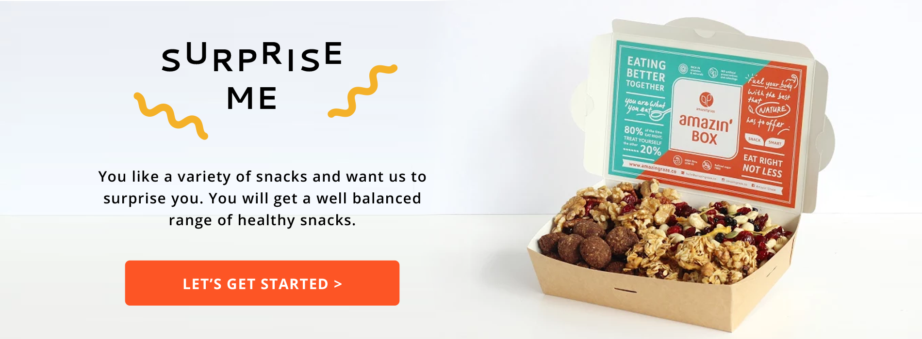 You like a variety of snacks and want us to surprise you. You will get a well-balanced range of healthy snacks, written next to a box full of healthy granolas and nuts