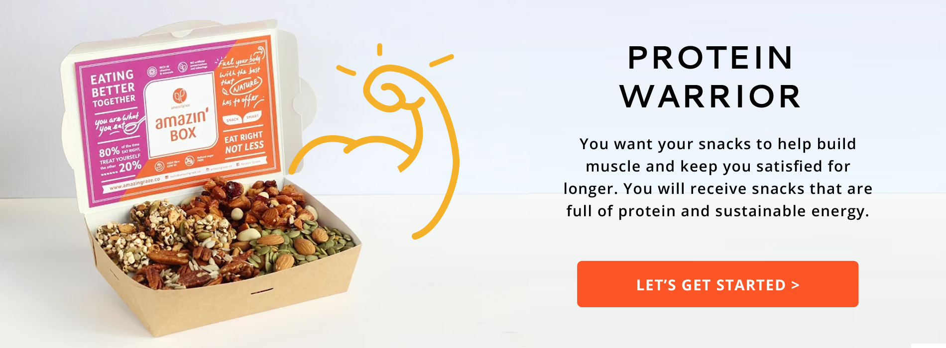 You want your snack to help build muscle and keep you satisfied for longer, you will receive snacks that are full of protein and sustainable energy, written next to a box full of healthy granolas and nuts